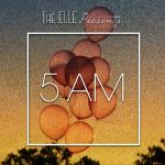 the ELLE - 5 AM Cover Art