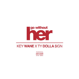Go Without Her (Feat. Ty Dolla $ign)