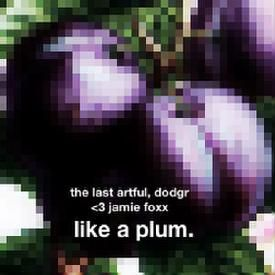 Like a Plum. co-starring Jamie Foxx