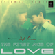 THE FIRST AGE OF LOVE