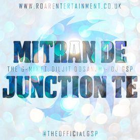 Mitran De Junction Te [THE G-MIX] #InTheMixWithGSP