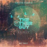 The Other Guy - Calvin Harris - My Way (The Other Guy Remix) Cover Art