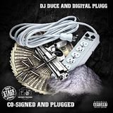 DJ Duce - Co-Signed And Plugged Cover Art