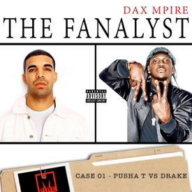 THE FANALYST -  (Case 01:PushaTvsDrake)