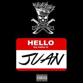 MY NAME IS JUAN (DIRTY)