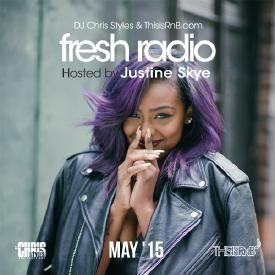 Fresh Radio (May '15) Hosted by Justine Skye