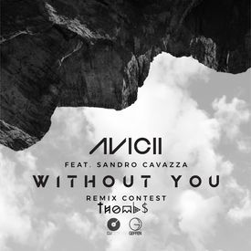 Avicii ft Sandro Cavazza - Without You (THombs Remix)