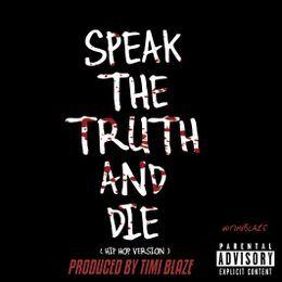 Timi Blaze - Speak The Truth And Die ft Dino Melaye Cover Art