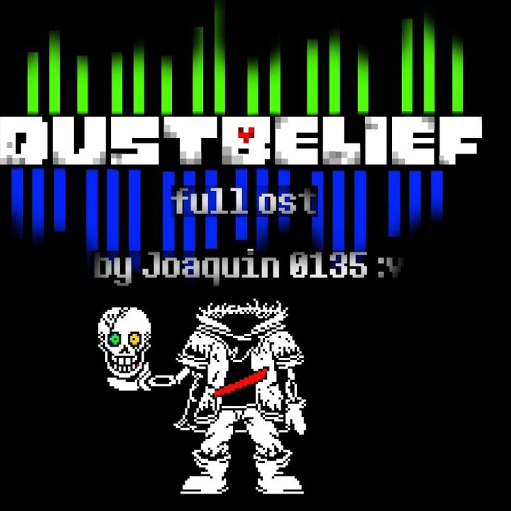 DustTale) DustBelief FULL OST by Joaquin 0135 :v from