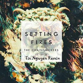 Setting Fires (Tin Nguyen Remix) [FREE DOWNLOAD]