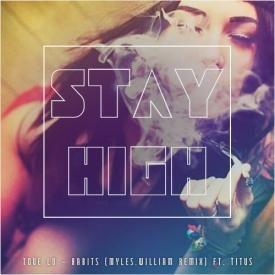 Stay High (Tove Lo Flip) (Myles.William Remix)
