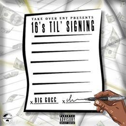 Big Gucc - 16's Til Signing Cover Art