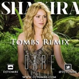 Shakira - Dare la la la (Tombs Remix)