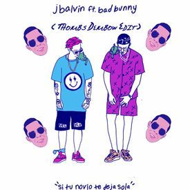 J Balvin Ft. Bad Bunny - Si Tu Novio Te Deja Sola (THombs Dembow Edit)