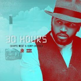 Kanye West - 30 Hours Feat. Tony Cartel