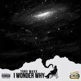 Tony Maxx - I Wonder Why Cover Art