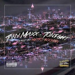 Tony Maxx - TONIGHT [Prod. by METRO BOOMIN] Cover Art