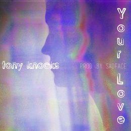 Tony Knocks - your love Cover Art