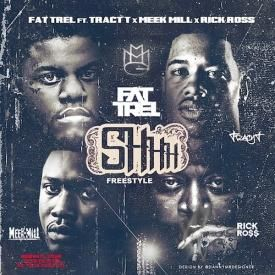 Shit Freestyle (Ft. Tracy T, Meek Mill & Rick Ross)