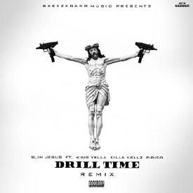 Drill Time (Remix) Ft. P. Rico, King Yella & Killa Kellz