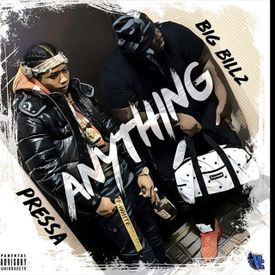 Anything - Pressa (feat. Big Billz)