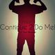 Continue 2 Do Me! - (Honest Remix)