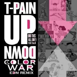 Tpain - T-PAIN Up Down aColorWar EDM Remix Cover Art