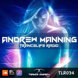 Andrew Manning - TranceLife Radio 035 (Trance Energy Radio Exclusive)