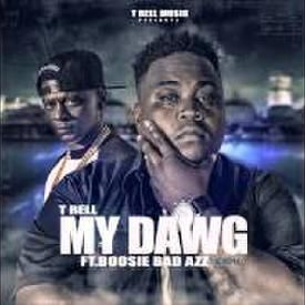 T Rell - My Dawg Remix ft. Boosie Badazz