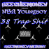 38 Trap Shit