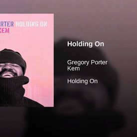 Holding OnGregory Porter Ft. Kem Remix Back That Ass Up