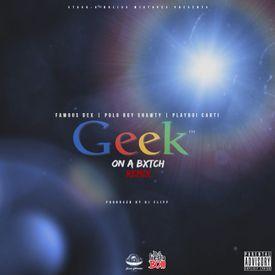 Geek On A Bitch (Remix)