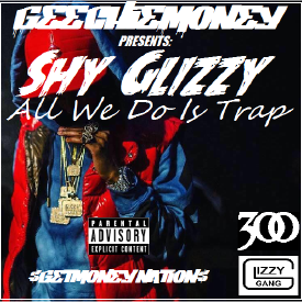 Shy Glizzy - From The Get Go