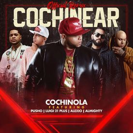 Cochinear (Remix) [feat. Pusho, Luigi 21 Plus, Almighty & Alexio La Bestia]