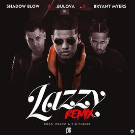 Lazzy (Remix) [feat. Bryant Myers & Shadow Blow]