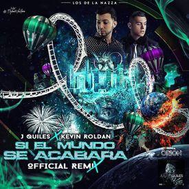 Si El Mundo Se Acabara (Remix) [feat. Kevin Roldan]