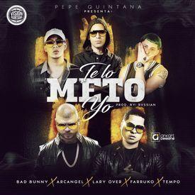 Te Lo Meto Yo (feat. Bad Bunny, Arcangel, Lary Over, Farruko & Tempo)