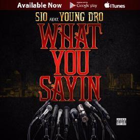 What You Sayin (Ft. Young Dro)