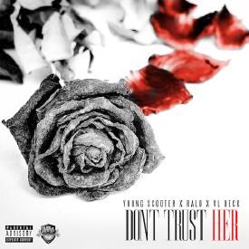 Don't Trust Her (Ft. Ralo & VL Deck)
