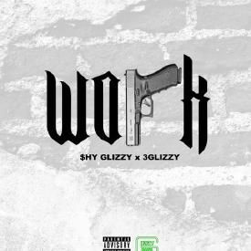 Work (Ft. 3 Glizzy)