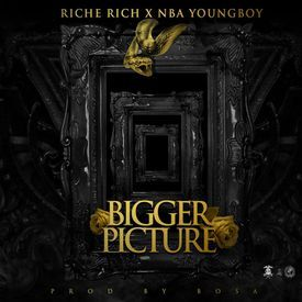 Bigger Picture (Ft. NBA Youngboy)
