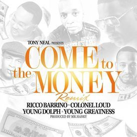 Come To The Money (Ft. Young Dolph & Young Greatness)