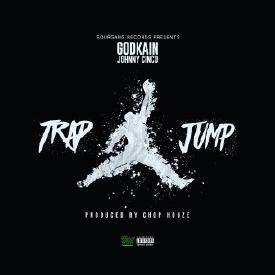 Trap Jump (Ft. Johnny Cinco)