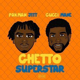 Ghetto Superstar (Feat. Gucci Mane)