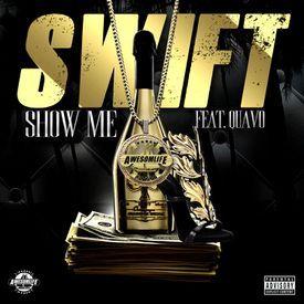Show Me (Ft. Quavo)