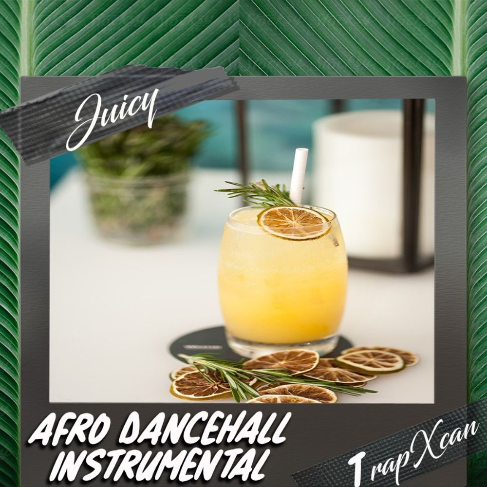 Juicy   Afro Dancehall Instrumental by Trapxcan from