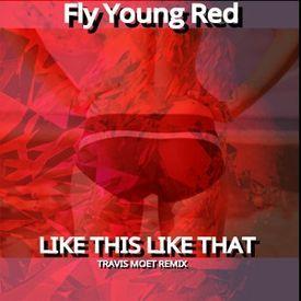 Like This Like That (Travis Moet Remix)