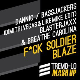 F*CK Soldier Blaze [TREMO-LO Mash]