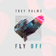 Fly Off feat. What So Not