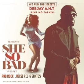 She So Bad (feat. PnB Rock, Reese Rel & Santos)